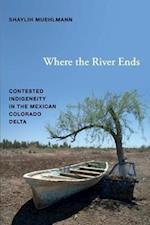 Where the River Ends af Shaylih Muehlmann