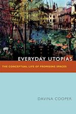 Everyday Utopias
