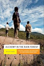 Alchemy in the Rain Forest (New Ecologies for the Twenty-First Century)