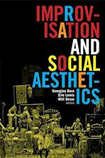 Improvisation and Social Aesthetics (Improvisation Community and Social Practice)