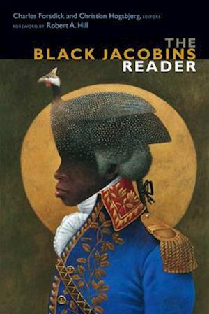 Bog, hardback The Black Jacobins Reader af Charles Forsdick