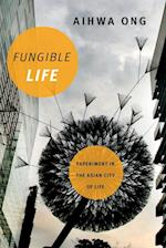 Fungible Life af Aihwa Ong