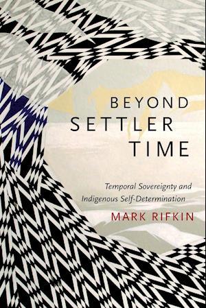 Bog, paperback Beyond Settler Time af Mark Rifkin