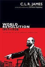 World Revolution, 1917-1936 (The C L R James Archives)