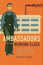 Ambassadors of the Working Class