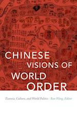Chinese Visions of World Order