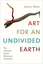 Art for an Undivided Earth (Art History Publication Initiative)
