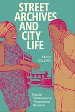 Street Archives and City Life (Radical Perspectives)