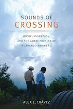 Sounds of Crossing (Refiguring American Music)