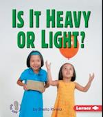 Is It Heavy Or Light? (First Step Nonfiction)