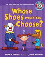 Whose Shoes Would You Choose? (Sounds Like Reading)