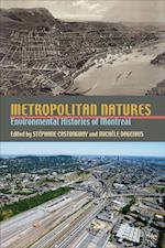 Metropolitan Natures (History of the Urban Environment)