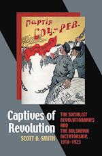 Captives of Revolution (SERIES IN RUSSIAN AND EAST EUROPEAN STUDIES)