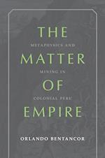 The Matter of Empire (Illuminations: Cultural Formations of the Americas)
