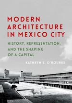 Modern Architecture in Mexico City (Culture Politics & the Built Environment)