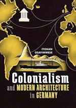 Colonialism and Modern Architecture in Germany (Culture, Politics, and the Built Environment)