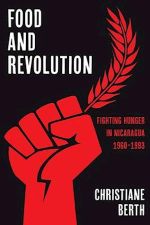Food, Politics, and Consumption in Nicaragua, 1960-1993