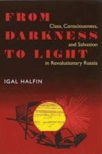 From Darkness to Light (Pitt Series in Russian and East European Studies)