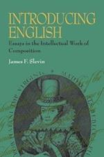 Introducing English (PITTSBURGH SERIES IN COMPOSITION, LITERACY AND CULTURE)