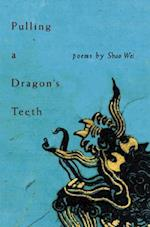 Pulling a Dragon's Teeth (Pitt Poetry (Paperback))
