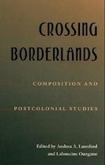 Crossing Borderlands (Pittsburgh Series in Composition, Literacy, and Culture (Paperback))