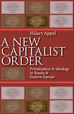 New Capitalist Order (Pitt Series in Russian and East European Studies Hardcover)