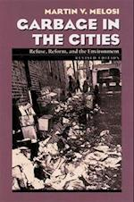 Garbage in the Cities (History of the Urban Environment)