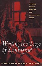 Writing the Siege of Leningrad (Pitt Russian East European)