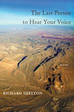 The Last Person to Hear Your Voice (PITT POETRY SERIES)