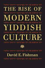 The Rise of Modern Yiddish Culture af David E. Fishman
