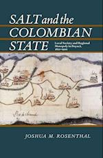 Salt and the Colombian State (Pitt Latin American Studies)
