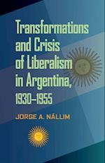 Transformations and Crisis of Liberalism in Argentina, 1930-1955 (Pitt Latin American Studies)