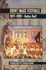 Soviet Mass Festivals, 1917-1991 (Pitt Series in Russian and East European Studies)