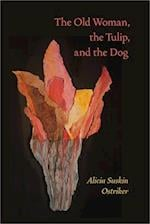 The Old Woman, the Tulip, and the Dog (PITT POETRY SERIES)