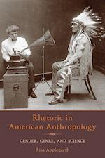 Rhetoric in American Anthropology (PITTSBURGH SERIES IN COMPOSITION, LITERACY AND CULTURE)