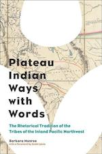 Plateau Indian Ways With Words (PITTSBURGH SERIES IN COMPOSITION, LITERACY AND CULTURE)