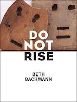 Do Not Rise (PITT POETRY SERIES)