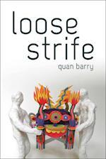 Loose Strife af Quan Barry