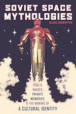 Soviet Space Mythologies (Pitt Series in Russian and East European Studies)
