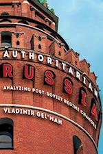 Authoritarian Russia (Pitt Series in Russian and East European Studies)