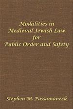 Modalities in Medieval Jewish Law for Public Order and Safety