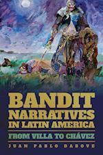 Bandit Narratives in Latin America (Pitt Illuminations)