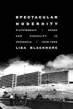 Spectacular Modernity (Pitt Illuminations)