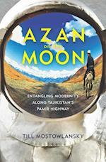 Azan on the Moon (Central Eurasia in Context)
