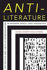 Anti-Literature (Illuminations: Cultural Formations of the Americas)