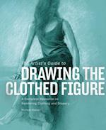 Artist's Guide to Drawing the Clothed Figure