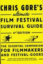 Chris Gore's Ultimate Film Festival Survival Guide
