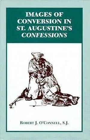Images of Conversion in St. Augustine's Confessions