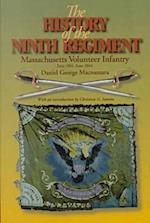 The History of the 9th Regiment, Massachusetts Volunteer Infantry, June, 1861-June, 1864 af Daniel George Macnamara, Christian G Samito