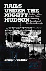 Rails Under the Mighty Hudson (Hudson Valley Heritage, nr. 2)